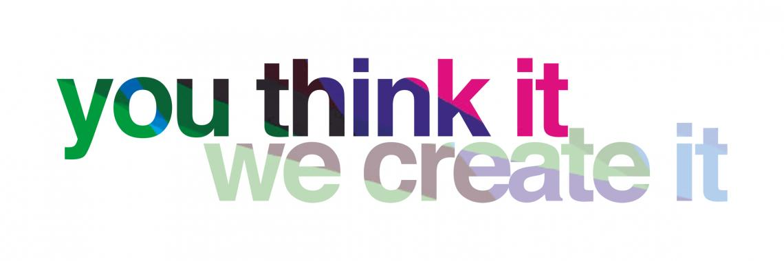 You think it, we create it